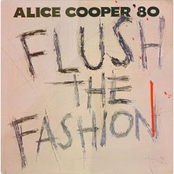 Alice Cooper - Flush The Fashion Plak