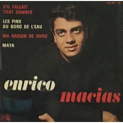 Enrico Macias – S'il Fallait Tout Donner/ Les Pins Du Bord De L'Eau / Ma Raison De Vivre / Maya Plak
