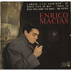 Enrico Macias – L'Amour, C'Est Pour Rien / Ne Doute Plus De Moi / Paris, Tu M'As Pris Dans Tes Bras / Ma Patrie Plak