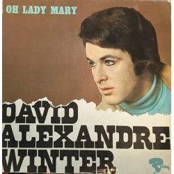 David Alexandre Winter – Oh Lady Mary Plak
