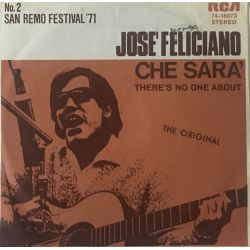 José Feliciano – Che Sara' / There's No One About