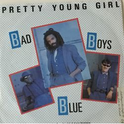 Bad Boys Blue ‎– Pretty Young Girl Plak