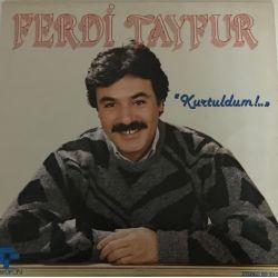 Ferdi Tayfur – Kurtuldum