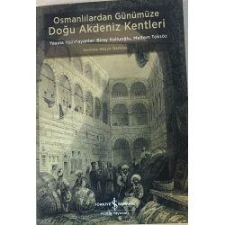 Osmanlılardan Günümüze Doğu Akdeniz Kentleri