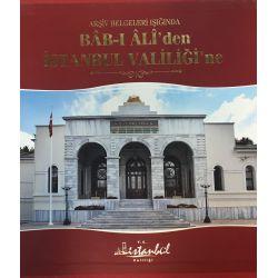 Arşiv Belgeleri Işığında Bab-ı Ali'den İstanbul Valiliğine