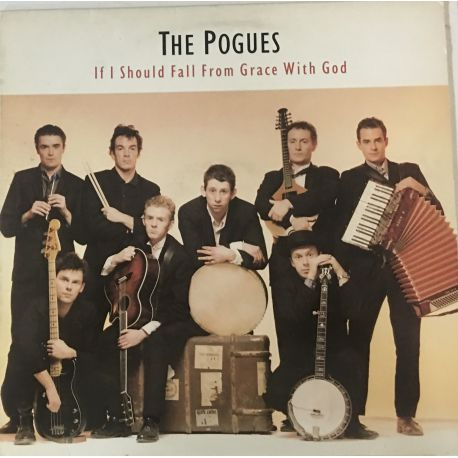 The Pogues ‎– If I Should Fall From Grace With God