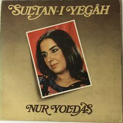 Nur Yoldaş – Sultan-ı Yegâh Plak