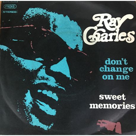 Ray Charles – Don't Change On Me / Sweet Memories Plak