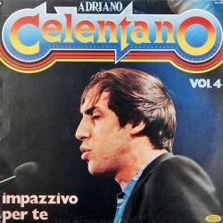 Adriano Celentano – Impazzivo Per Te - Vol. 4